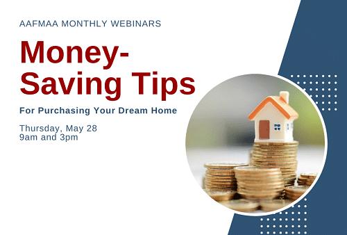 AAFMAA Webinar: Money-Savings Tips for Purchasing Your Dream Home