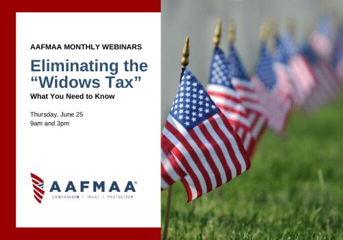 """AAFMAA Webinar: Eliminating the """"Widow's Tax"""""""