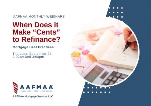 "AAFMAA Webinar: When Does It Make ""Cents"" to Refinance?"
