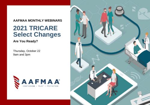 AAFMAA Webinar: 2021 TRICARE Select Changes