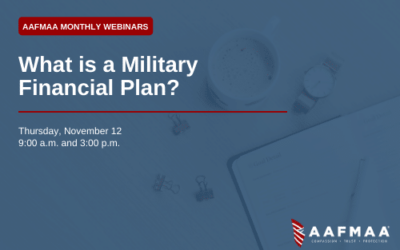 AAFMAA Webinar: What Is a Military Financial Plan and Why Do I Need One?